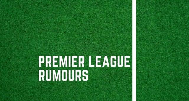 Latest PL rumours.
